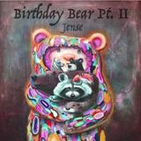 Birthday Bear Pt. II