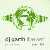 DJ Garth - Live Set at Come-Unity Gathering - June 1999 - San Francisco, CA, USA