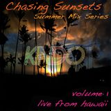 Kindo Presents: Chasing Sunsets - Summer Mix Series Volume 1 (live from hawaii)