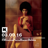 Nómada (03.09.2016): #MúsicaParaHacerBebés