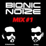 Bionic Noize Mix#1