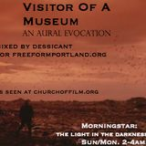 Visitor Of A Museum: An Aural Evocation by dessicant for freeformportland.org and churchoffilm.org