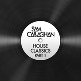 House Classics Part 1 - Mixed by Sam Callaghan