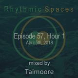 Rhythmic Spaces Episode 57 Hour 1 mixed by Taimoore