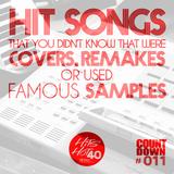 ΤΗΗ40 Countdown #011 - Hits That You Didn't Know that Were Remakes, Covers or Used Famous Samples