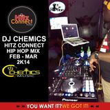 DJ CHEMICS HITZ CONNECT RADIO HIP HOP MIX MARCH 2K14