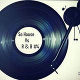 So House Vs R&B #4