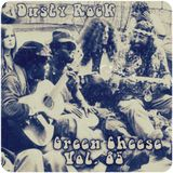Green Cheese Vol 85 - Dusty Rock