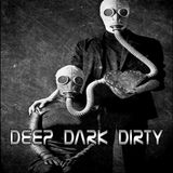 Deep, Dark & Dirty (Fall 2015) Part 04