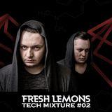 FRESH LEMONS - TECH MIXTURE #02
