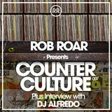 Rob Roar Presents Counter Culture. The Radio Show 007 (Guest DJ Alfredo)