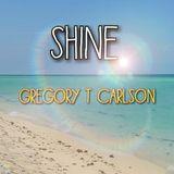 SHINE - Gregory T Carlson