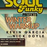 "Soul Funky Winter Warmup w/ Nick Doyle & Kevin ""K-Bueno"" Garcia (12-05-14)"