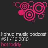 Kahua Music Podcast #21 - Hot Toddy