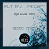 Mirco Violi - Fly All Podcast Episode #006
