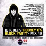 RODNEY O'S BLOCK PARTY (KIIS FM & IHEARTRADIO) MIX 46