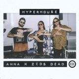 Zeds Dead Anna Lunoe Presents: HYPERHOUSE on Beats1 at HARD Summer 2016