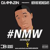DJ AMAZIN DEMBOW NEW MIX WEDNESDAY #NMW
