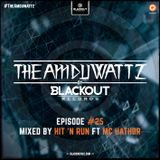 The Amduwattz #25 by Blackout Rec | Mixed by Hit 'N Run