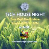 Tech House Night (03.06.2018 Live Dj Show on MGR)