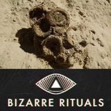 The Bizarre Rituals Radio Show 03 - JULY 2014