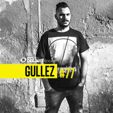 100% DJ - PODCAST - #77 - GULLEZ