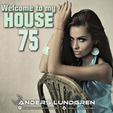 Welcome To My House 75
