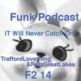 it will  never catch on, podcast f2 2014 .