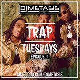 TrapTuesdays Episode. 1 (Hip Hop & Rap) | Instagram @DJMETASIS