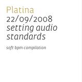 Platina mix 22/09/2008 Setting Standards