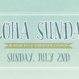 July 2, 2017: Aloha Sunday