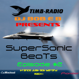 DJ Bob E B Present's SuperSonic Beats - Episode #2 - #TRANCE #VOCAL - Timb-Radio (Aired 30-05-17)
