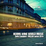 HERMS WINE WORLD MUSIC - MILAN SERIES 2014 - Dolls Combers - Mixed by Òskar Gb