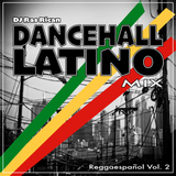 Dancehall Latino Mix Vol. 2