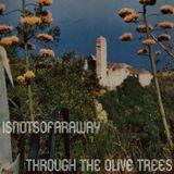 isnotsofaraway: Through The Olive Trees - 16/06/2017
