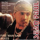 FIRE MAN SAM - MIXES ALL SEAN PAUL (MARCH 2012)