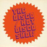The Disco / Not Disco Show - 17.05.16
