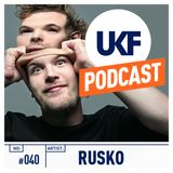 UKF Music Podcast #40 - Rusko in the mix
