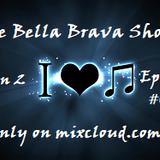 The Bella Brava Show - Season 2 Episode #094 - Hard Rockin' Tonight