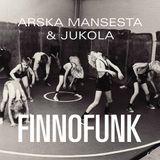 Arska Mansesta & Jukola - FinnoFunk