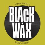 Adam Smith's Black Wax Show 26 - 24th September 2017