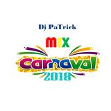 Dj PaTrick - Carnaval mix 2018