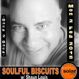 [Listen Again] Soulful Biscuits w Shaun Louis Feb 2 2015