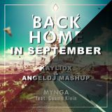 Earth Wind & Mynga - Back home in September ( Kayliox & Angel Dj Mashup) # FREE DOWNLOAD #