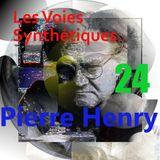 Les Voies Synthétiques N°24 : Pierre Henry