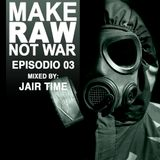 Make Raw, Not War Episode-03
