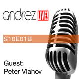 Andrez LIVE! S10E01B On 31.08.2016 GUEST PETER VLAHOV
