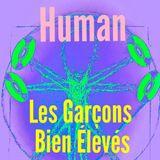 Human [with LES GARÇONS BIEN ÉLEVÉS #3]
