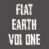 Flat Earth Vol. 1