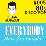 #005 Everybody have fun tonight / 80s DISCO POP